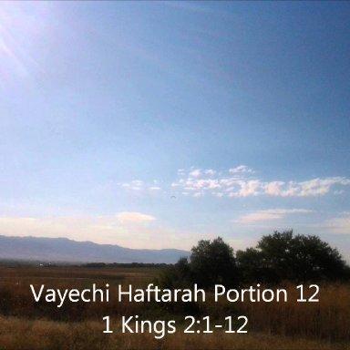 T12 - Haftarah - 1 Kings 2:1-12