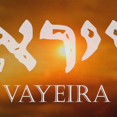 T4 - Vayeira - Genesis 18:1 - 22:24